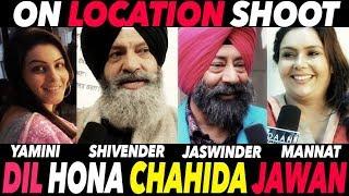 Dil Hona Chahida Jawan | On Location Shoot | Jaswinder Bhalla | Yamini Malhotra | DAAH Films