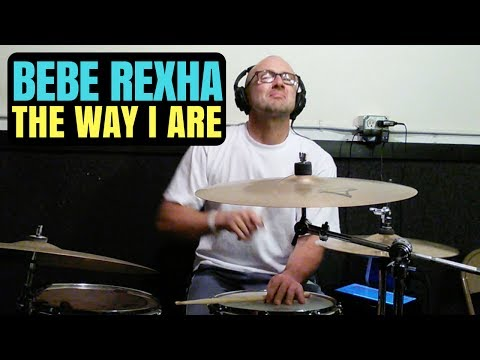 """BEBE REXHA """"THE WAY I ARE (DANCE WITH SOMEBODY)"""" feat LIL WAYNE DRUM COVER"""