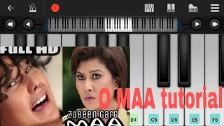 O MAA piano tutorial/gaan ati gowa na o maa by zubeen garg/easy tutorial