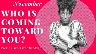 Who is coming toward you? November Love Tarot Reading Pick a Card