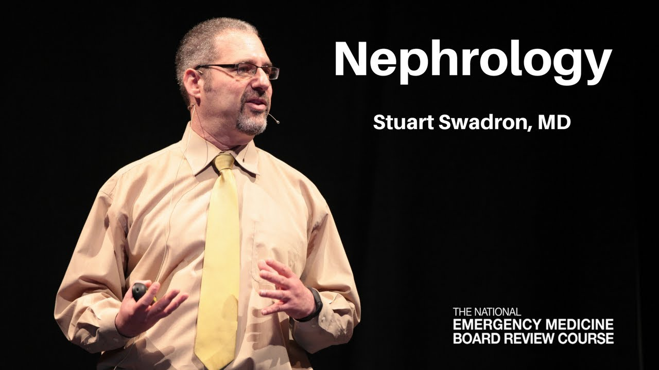 Nephrology - The National Emergency Medicine Board Review Course