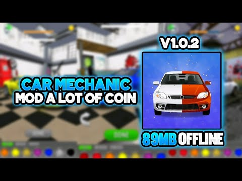 Car Mechanic | MOD A LOT OF COIN from YouTube · Duration:  4 minutes 38 seconds