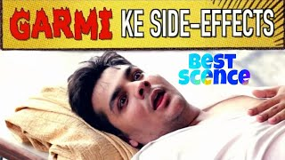 Garmi ke side effect best scence of Ashis