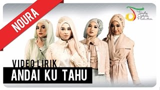 Noura - Andai Ku Tahu | Official Mp3 Lirik