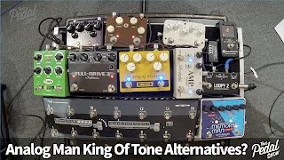 That Pedal Show - Analog Man King Of Tone Alternatives: Are There Any?