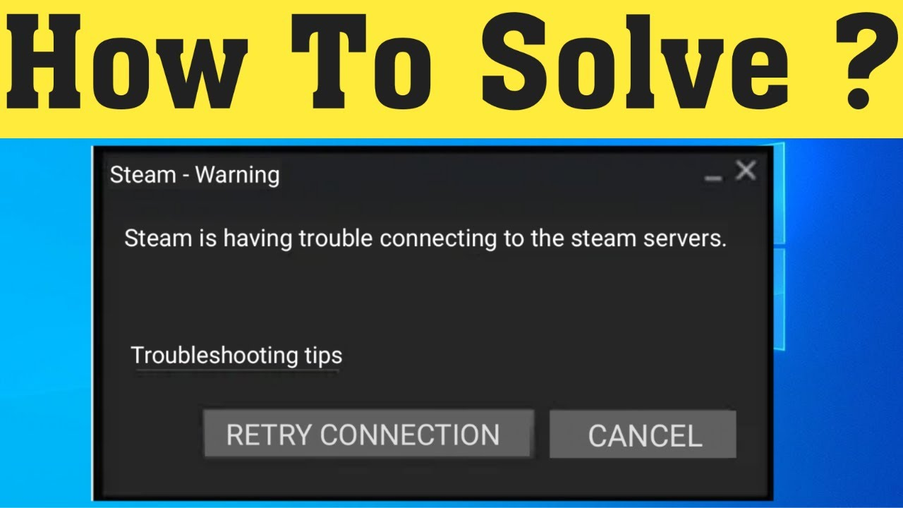 Steam error connecting to servers