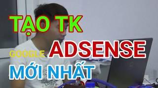 Chỉ 3 phút để tạo tài khoản Adsense mới nhất - Kiếm tiền youtube
