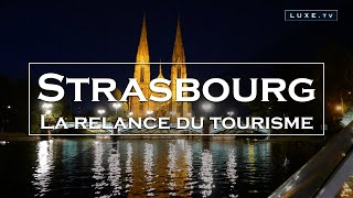 Strasbourg : la relance du tourisme