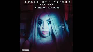 Sweet But Psycho (DJ T MARQ X DJ MERKS REMIX)