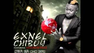 Exnel Chiboy Ft  Veecko kyngz – Uwa Na Acho Ikpu