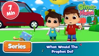 Omar & Hana | What Would The Prophet Do? | Islamic Cartoons
