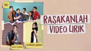 Video BID, Rizky Febian, & Tanisha Wiana - Rasakanlah (Official Video Lyric) download MP3, 3GP, MP4, WEBM, AVI, FLV April 2018