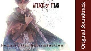Attack on Titan: Original Soundtrack I - Female Titan Extermin…