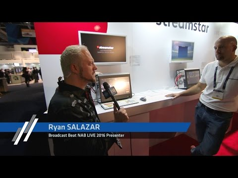Broadcast Beat interview with Streamstar at NAB 2016