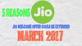 5 Reasons Why Reliance Jio Welcome Offer Could Be Extended Until March 2017