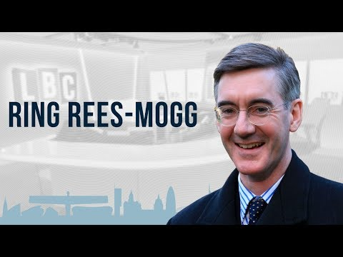 Ring Rees-Mogg: Jacob Rees-Mogg's Phone-In Live On LBC