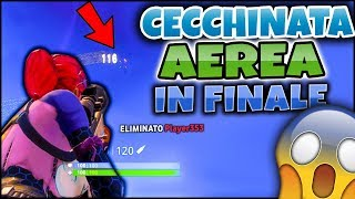 CECCHINATA AEREA IN END GAME 😱😱 FORTNITE ITA REAL VITTORY