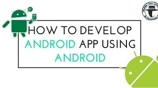 AIDE TUTORIAL 1 - HOW TO DEVELOP ANDROID APP USING ANDROID