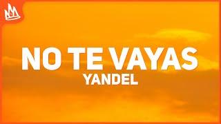 Yandel - No Te Vayas (Letra) ft. J Balvin