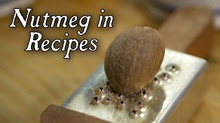 Why is Nutmeg in Every 18th Century Recipe? - Q&A