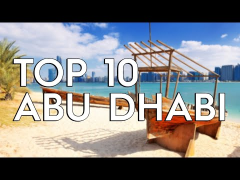 ✅ TOP 10: Things To Do In Abu Dhabi