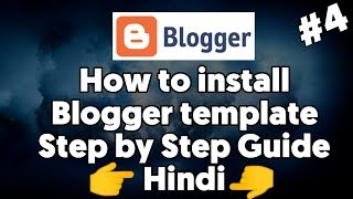 How to upload custom theme/template on Blogger | Blogger Tutorial #4