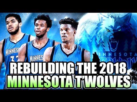 REBUILDING THE 2018 MINNESOTA TIMBERWOLVES! JIMMY BUTLER SUPER TEAM IN THE MAKING? NBA 2K17 MYLEAGUE