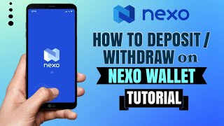 How to DEPOSIT or WITHDRAW on NEXO Wallet | Bitcoin App Tutorial