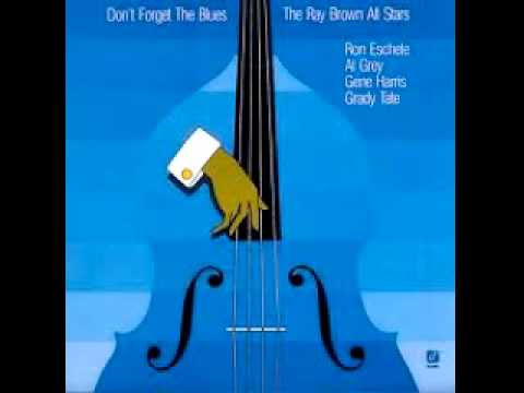 Don't Forget The Blues - Ray Brown All Stars