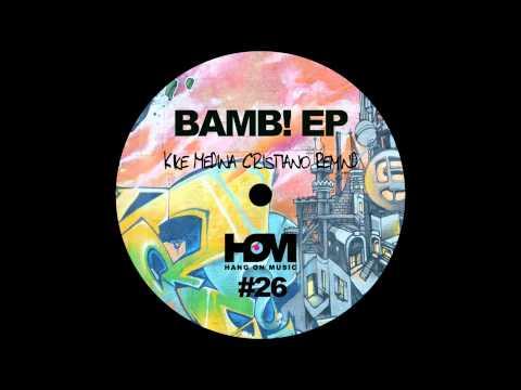Kike Medina & Cristiano (Remind) - Bamb! (Original Mix)
