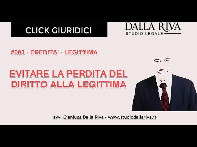 Evitare la perdita del diritto alla legittima: #003 click giuridico