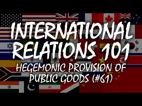 International Relations 101 (#61): Hegemonic Provision of Public Goods