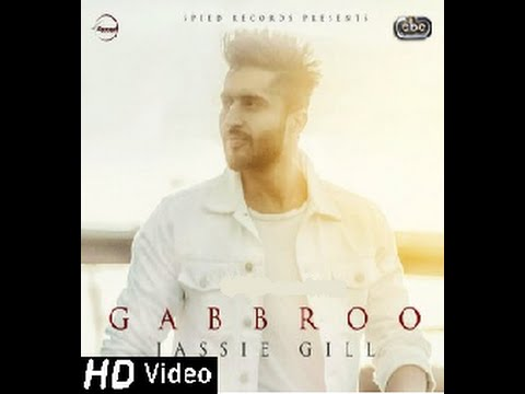Latest Punjabi Song 2016 | Gabbroo | Jassi Gill | Preet Hundal | Speed Records