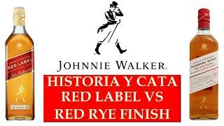Hablemos de: Johnnie Walker, historia y cata Red Label vs Red Rye Finish