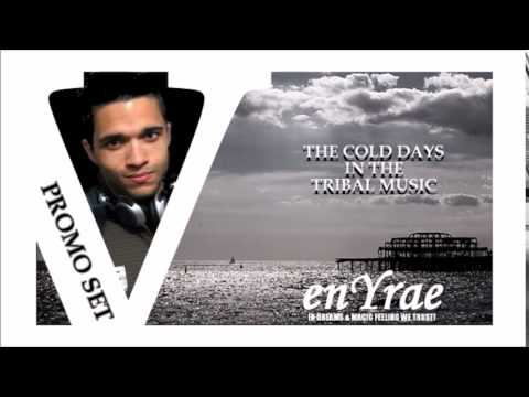 """"""" THE COLD DAYS IN THE TRIBAL MUSIC (PROMO SET V) """" by DJ Enyrae"""