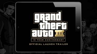 Grand Theft Auto III_ 10 Year Anniversary Edition - Official Launch Trailer