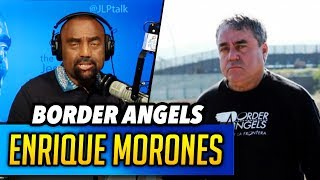 Border Angels' Enrique Morones HANGS UP on Jesse!