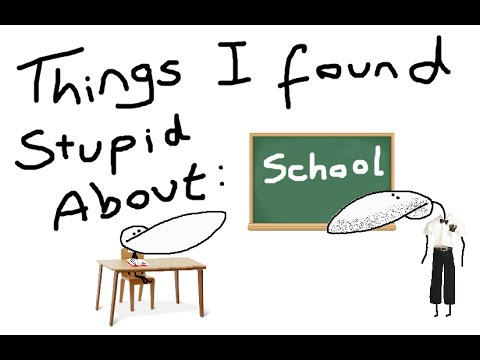 Things I Found Stupid About School