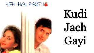 Kudi Jach Gayi - Milind Ingle - Yeh Hai Prem [Remastered]