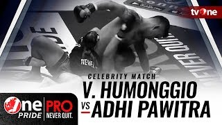 [Celebrity Match] Volland Humonggio vs Adhi Pawitra - One Pride Pro Never Quit #20