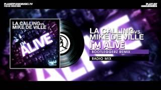 LA Calling vs. Mike De Ville - I´m Alive  - Bootleggerz Remix