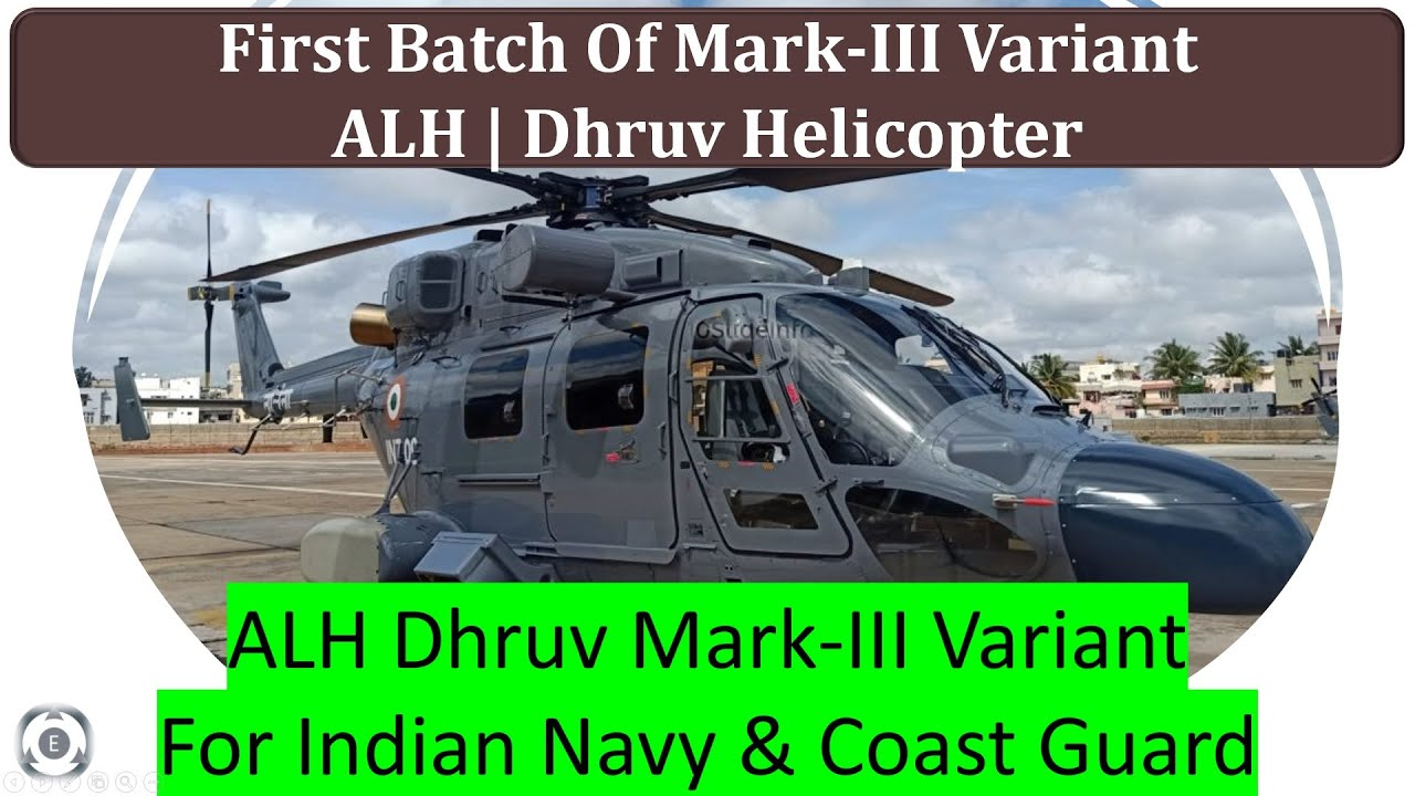 Download First Batch Of Advanced Light Helicopter Mark-III | Dhruv Helicopter | Indian Navy & Coast Guard