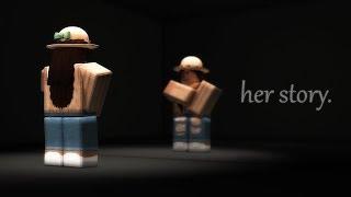 Her Story - A Sad Roblox Movie
