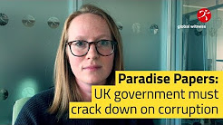 Global Witness | Paradise Papers: UK government must crack down on corruption