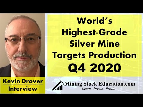 World's Highest-Grade Silver Mine Targets 2020 Production (Kevin Drover Interview)