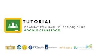 Google Classroom - Tutorial Membuat evaluasi (Question) di google classroom (HP)