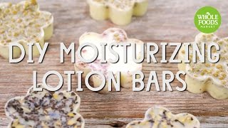 DIY Moisturizing Lotion Bars | Beauty How-To l Whole Foods Market