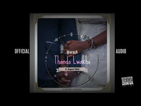 MarazA - Thando Lwakho ft. August Child (Official Audio)