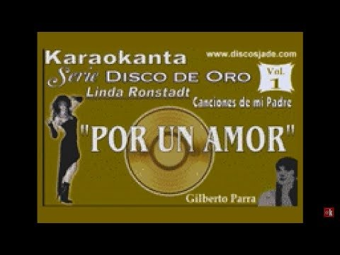 Karaokanta - Linda Ronstadt - Por un amor