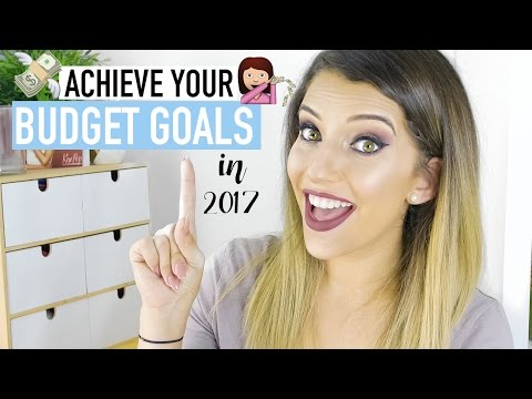 MY BUDGET | HOW TO ACHIEVE YOUR GOALS + BE HAPPY IN 2017